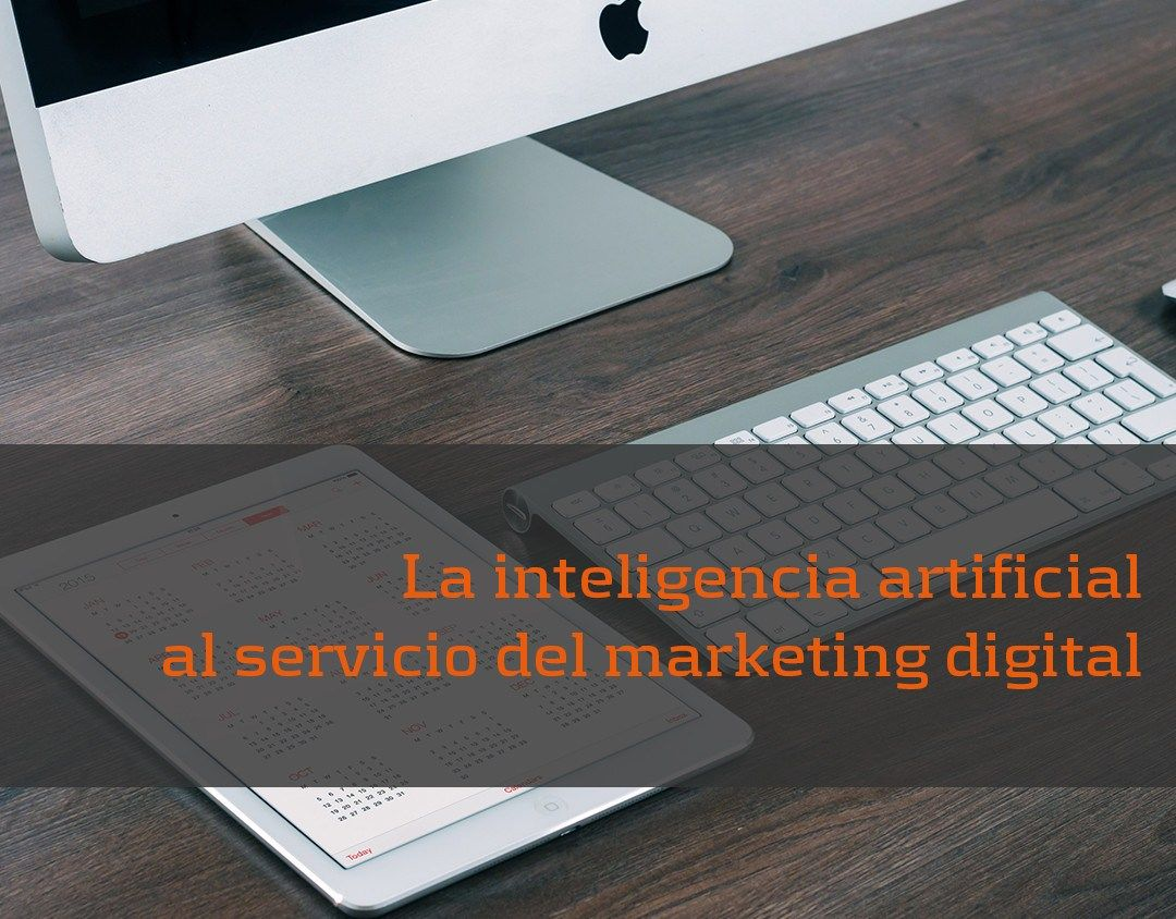 La inteligencia artificial al servicio del marketing digital